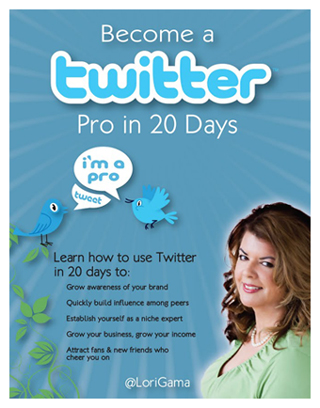 New Twitter:Become a Twitter Pro In 20 Days:an eBook by Lori Gama:The NEW Twitter workbook,checklists,case studies,tweet like a pro